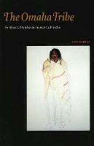 The Omaha Tribe, Volume 2 - Alice C. Fletcher,Francis La Flesche - cover