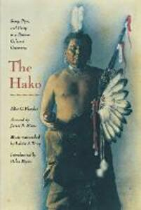 The Hako: Song, Pipe, and Unity in a Pawnee Calumet Ceremony - Alice C. Fletcher,James R. Murie - cover
