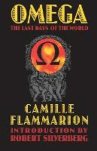 Omega: The Last Days of the World - Camille Flammarion - cover
