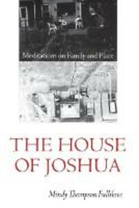 The House of Joshua: Meditations on Family and Place - Mindy Thompson Fullilove - cover