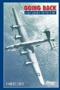 Going Back: A Navy Airman in the Pacific War - Charles Furey - cover