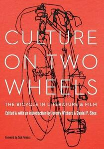 Culture on Two Wheels: The Bicycle in Literature and Film - Jeremy Withers,Daniel Shea - cover