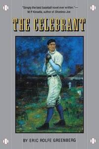 The Celebrant: A Novel - Eric Rolfe Greenberg - cover