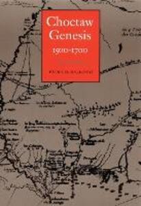 Choctaw Genesis, 1500-1700 - Patricia Kay Galloway - cover