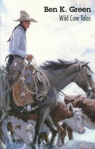 Wild Cow Tales - Ben K. Green - cover