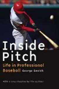 Inside Pitch: Life in Professional Baseball - George Gmelch - cover