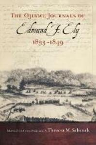 The Ojibwe Journals of Edmund F. Ely, 1833-1849 - Edmund F. Ely - cover