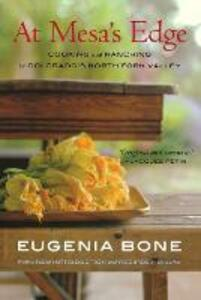 At Mesa's Edge: Cooking and Ranching in Colorado's North Fork Valley - Eugenia Bone - cover