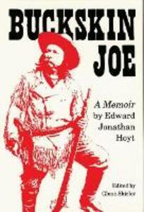 Buckskin Joe: A Memoir - Edward Jonathan Hoyt - cover