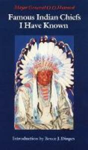 Famous Indian Chiefs I Have Known - O.O. Howard - cover