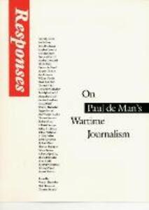 Responses: On Paul de Man's Wartime Journalism - cover
