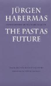 The Past as Future - Jurgen Habermas - cover