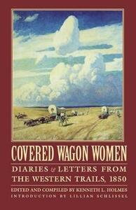 Covered Wagon Women, Volume 2: Diaries and Letters from the Western Trails, 1850 - cover