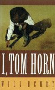 I, Tom Horn - Will Henry - cover