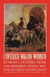 Covered Wagon Women, Volume 3: Diaries and Letters from the Western Trails, 1851 - cover