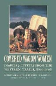Covered Wagon Women, Volume 9: Diaries and Letters from the Western Trails, 1864-1868 - cover