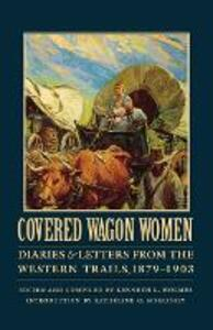 Covered Wagon Women, Volume 11: Diaries and Letters from the Western Trails, 1879-1903 - cover