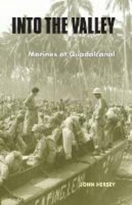 Into the Valley: Marines at Guadalcanal - John Hersey - cover