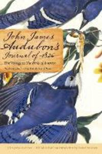 John James Audubon's Journal of 1826: The Voyage to The Birds of America - John James Audubon - cover