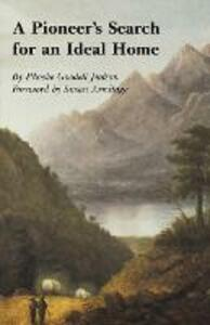 A Pioneer's Search for an Ideal Home - Phoebe Goodell Judson - cover