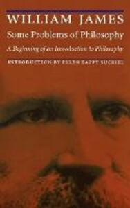 Some Problems of Philosophy: A Beginning of an Introduction to Philosophy - William James - cover