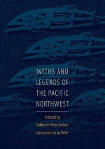 Myths and Legends of the Pacific Northwest - cover
