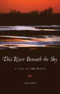 This River Beneath the Sky: A Year on the Platte - Doreen Pfost - cover
