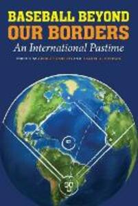 Baseball Beyond Our Borders: An International Pastime - cover