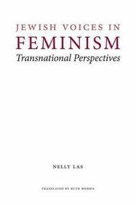 Jewish Voices in Feminism: Transnational Perspectives - Nelly Las - cover