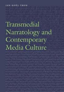 Transmedial Narratology and Contemporary Media Culture - Jan-Noel Thon - cover