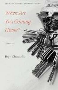 When Are You Coming Home?: Stories - Bryn Chancellor - cover