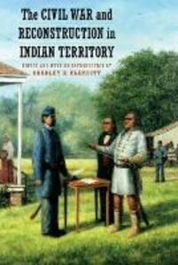 The Civil War and Reconstruction in Indian Territory - cover