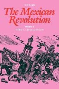 The Mexican Revolution, Volume 1: Porfirians, Liberals, and Peasants - Alan Knight - cover