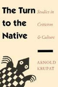 The Turn to the Native: Studies in Criticism and Culture - Arnold Krupat - cover