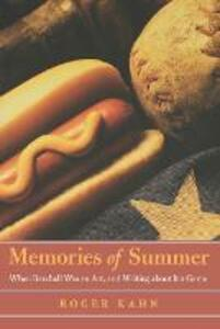 Memories of Summer: When Baseball Was an Art, and Writing about It a Game - Roger Kahn - cover
