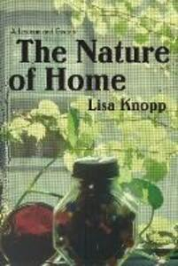 The Nature of Home: A Lexicon and Essays - Lisa Knopp - cover