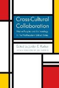 Cross-Cultural Collaboration: Native Peoples and Archaeology in the Northeastern United States - cover