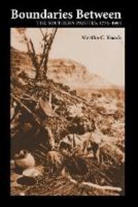Boundaries Between: The Southern Paiutes, 1775-1995 - Martha C. Knack - cover