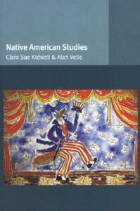 Native American Studies - Clara Sue Kidwell,Alan Velie - cover