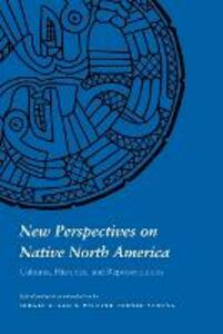 New Perspectives on Native North America: Cultures, Histories, and Representations - cover