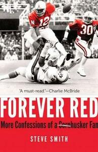 Forever Red: More Confessions of a Cornhusker Fan - Steve Smith - cover