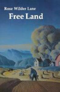 Free Land - Rose Wilder Lane - cover