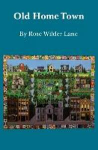 Old Home Town - Rose Wilder Lane - cover