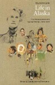 Life in Alaska: The Reminiscences of a Kansas Woman, 1916-1919 - May Wynne Lamb - cover