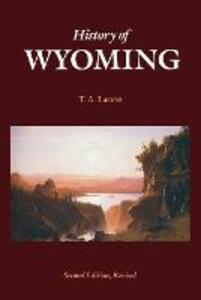 History of Wyoming (Second Edition) - T. A. Larson - cover
