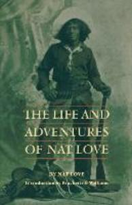 The Life and Adventures of Nat Love - Nat Love - cover