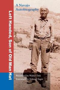 Left Handed, Son of Old Man Hat: A Navaho Autobiography - Left Handed - cover