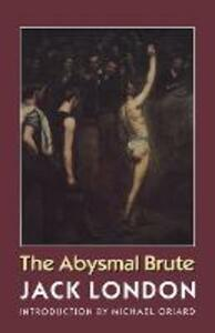 The Abysmal Brute - Jack London - cover