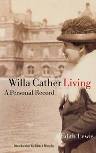 Willa Cather Living: A Personal Record - Edith Lewis - cover