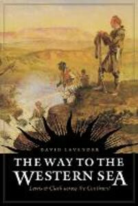 The Way to the Western Sea: Lewis and Clark across the Continent - David Lavender - cover